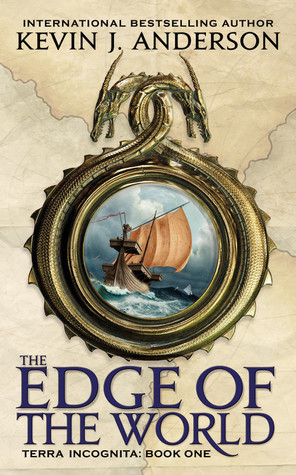 The Edge Of The World (Terra Incognita, #1)  by  Kevin J. Anderson