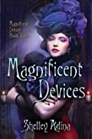 Magnificent Devices (Magnificent Devices #3)