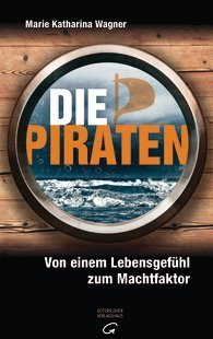Die Piraten  by  Marie Katharina Wagner