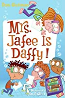 Mrs. Jafee Is Daffy! (My Weird School Daze #6)