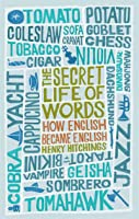 The Secret Life of Words: How English Became English