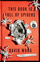 This Book Is Full of Spiders: Seriously, Dude, Don't Touch It (John Dies at the End, #2)