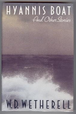 Hyannis Boat and Other Stories  by  W.D. Wetherell