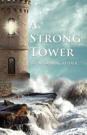 A Strong Tower M.D. Magruder