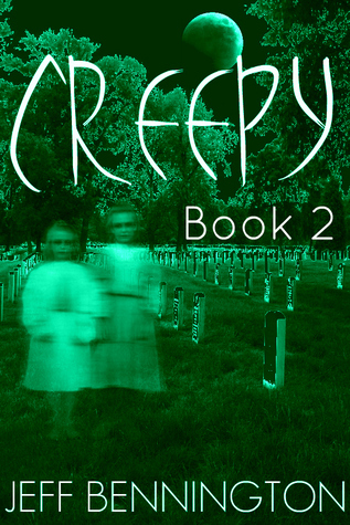 Creepy 2: A Collection of Scary Stories (Creepy Collection Series) Jeff Bennington