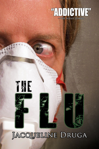 The Flu (A Novel of the Outbreak) Jacqueline Druga