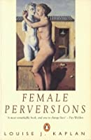 Female Perversions: The Temptations Of Madame Bovary