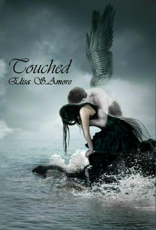 Touched (Touched, #1)  by  Elisa S. Amore