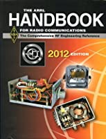 The ARRL Handbook for Radio Communications 2012