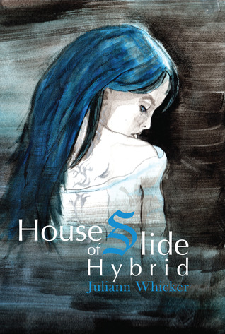 Hybrid (House of Slide, #2) Juliann Whicker