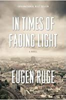In Times of Fading Light: A Novel