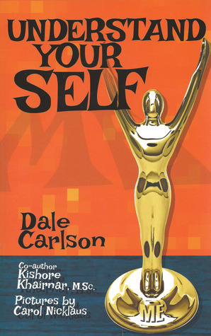 Understand Your Self: Teen Manual for the Understanding of Oneself Dale Carlson
