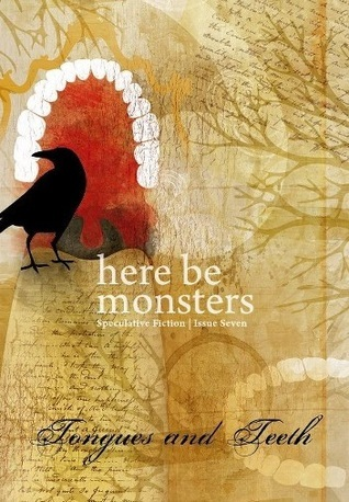 Tongues and Teeth (Here Be Monsters, #7)  by  Duane Burry