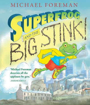 Superfrog and the Big Stink!  by  Michael Foreman