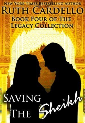Saving the Sheikh (Legacy Collection, #4)  by  Ruth Cardello