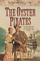 The Oyster Pirates (The Wells Fargo Trail , No 6)