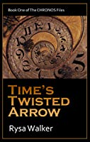 Time's Twisted Arrow  (Timebound)