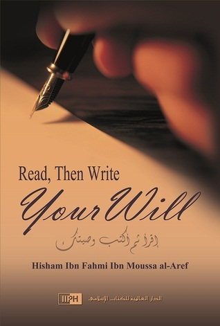 Read, Then Write Your Will  by  Hisham al-Aref