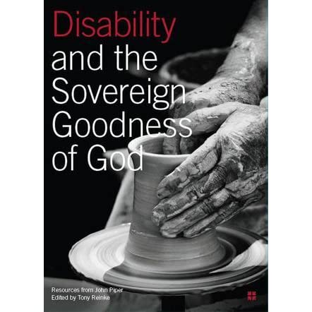 disability and the sovereign goodness of god by john piper. Black Bedroom Furniture Sets. Home Design Ideas