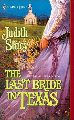 The Last Bride in Texas  by  Judith Stacy