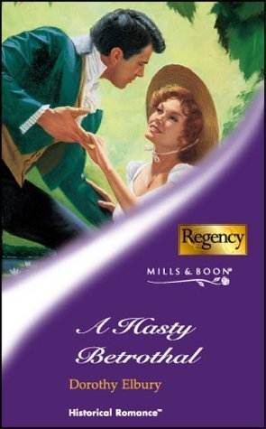 A Hasty Betrothal  by  Dorothy Elbury