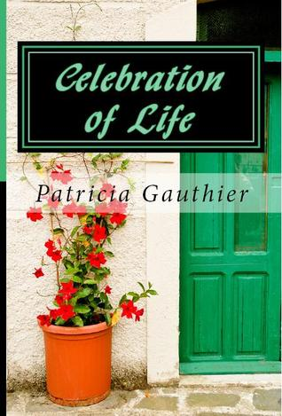 Celebration of Life (Celebration, #1)  by  Patricia Gauthier