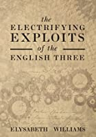 The Electrifying Exploits Of The English Three