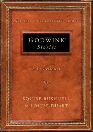 Godwink Stories: A Devotional  by  Squire Rushnell