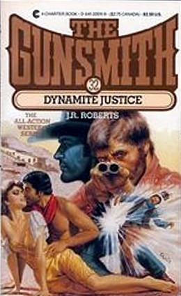 Dynamite Justice (The Gunsmith, #32) J.R. Roberts