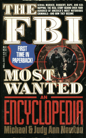 The FBI Most Wanted: An Encyclopedia  by  Michael    Newton