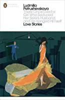 There Once Lived a Girl Who Seduced Her Sister's Husband, and He Hanged Himself: Love Stories (Penguin Modern Classics)