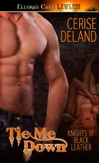Tie Me Down (Knights in Black Leather, #2) Cerise DeLand