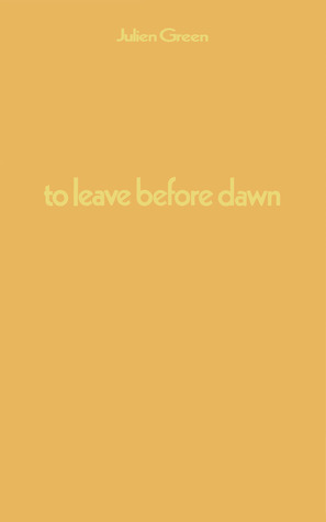 To Leave Before Dawn  by  Julien Green