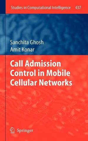 Call Admission Control in Mobile Cellular Networks  by  Sanchita Ghosh