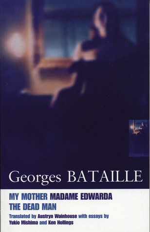 My Mother/Madame Edwarda/The Dead Man Georges Bataille