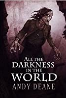 All the Darkness in the World