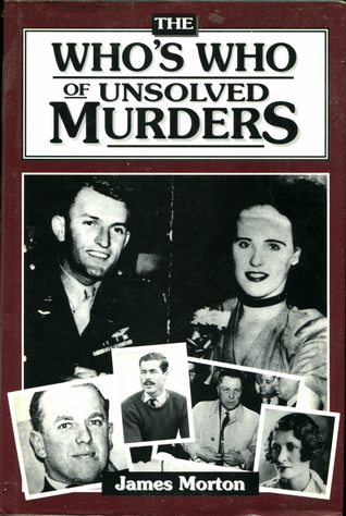 The Whos Who of Unsolved Murders  by  James Morton