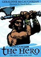 Gilgamesh the Hero (Oxford Myths & Legends)