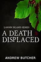 A Death Displaced (Lansin Island Series, #1)