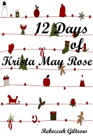 12 Days of Krista May Rose Rebeccah Giltrow