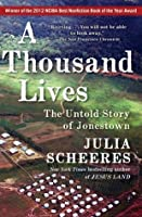 A Thousand Lives: The Untold Story of Hope, Deception, and Survival at Jonestown