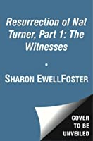 The Witnesses (The Resurrection of Nat Turner #1)
