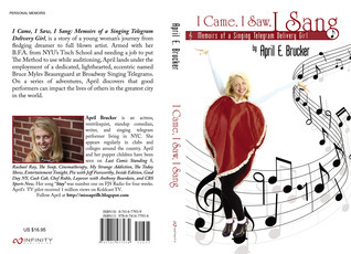 I Came, I Saw, I Sang: Memoirs of a Singing Telegram Delivery Girl  by  April E. Brucker