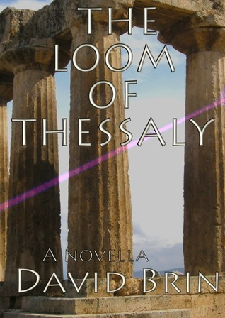 The Loom of Thessaly David Brin