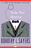 Murder Must Advertise  (Lord Peter Wimsey, #10)