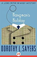 Hangman's Holiday  (Lord Peter Wimsey, #9)