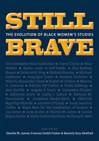 Still Brave: The Evolution of Black Womens Studies  by  Frances Smith Foster