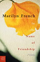 In the Name of Friendship: A Novel