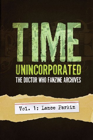 Time, Unincorporated 1: Lance Parkin  by  Lance Parkin
