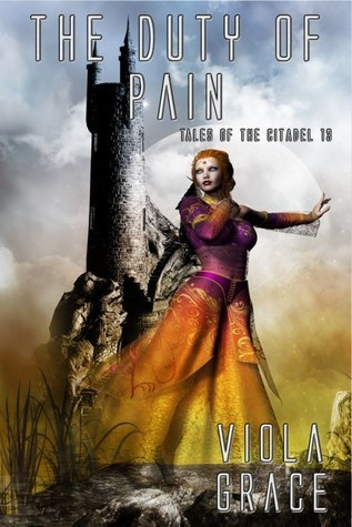 The Duty of Pain (Tales of the Citadel, #13) Viola Grace